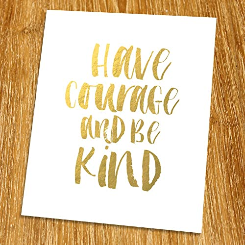 picture relating to Have Courage and Be Kind Printable named : Include Bravery and Be Type Gold Print (Unframed