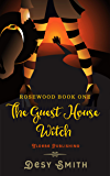 The Guest House Witch: Rosewood Series Book One