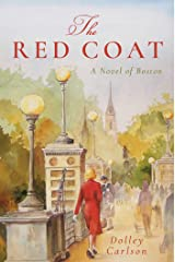 The Red Coat: A Novel of Boston Kindle Edition