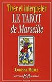 Tirer et interpréter le tarot de Marseille