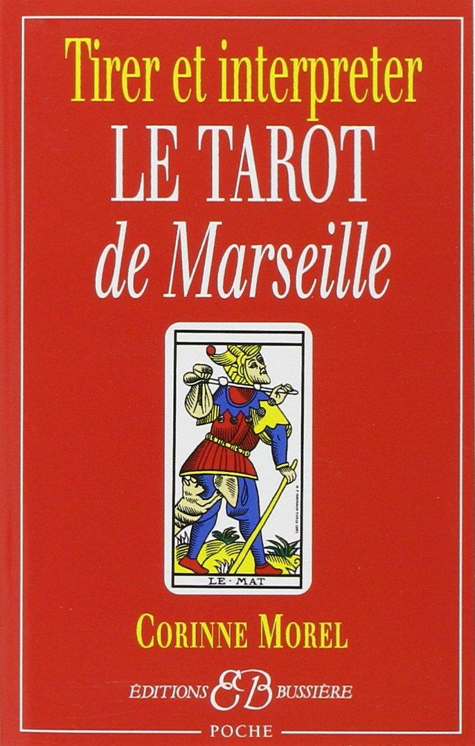 1d99d9d1d8678 Amazon.fr - Tirer et interpréter le tarot de Marseille - Corinne Morel -  Livres