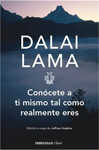 Conócete A Ti Mismo Tal Como Realmente Eres How To See Yourself As You Really Are Clave Spanish Edition 9788499085517 Dalai Lama Books