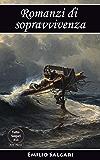 Romanzi di sopravvivenza: I pescatori di balene, I Robinson italiani, Attraverso l'Atlantico in pallone, I minatori dell'Alaska, L'uomo di fuoco, (Tutto Salgari Vol. 11)