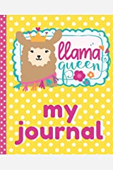 Llama Queen My Journal: Llama Queen Girl Journal Drawing Writing Sketch Notebook Diary (Llama Journals) Paperback