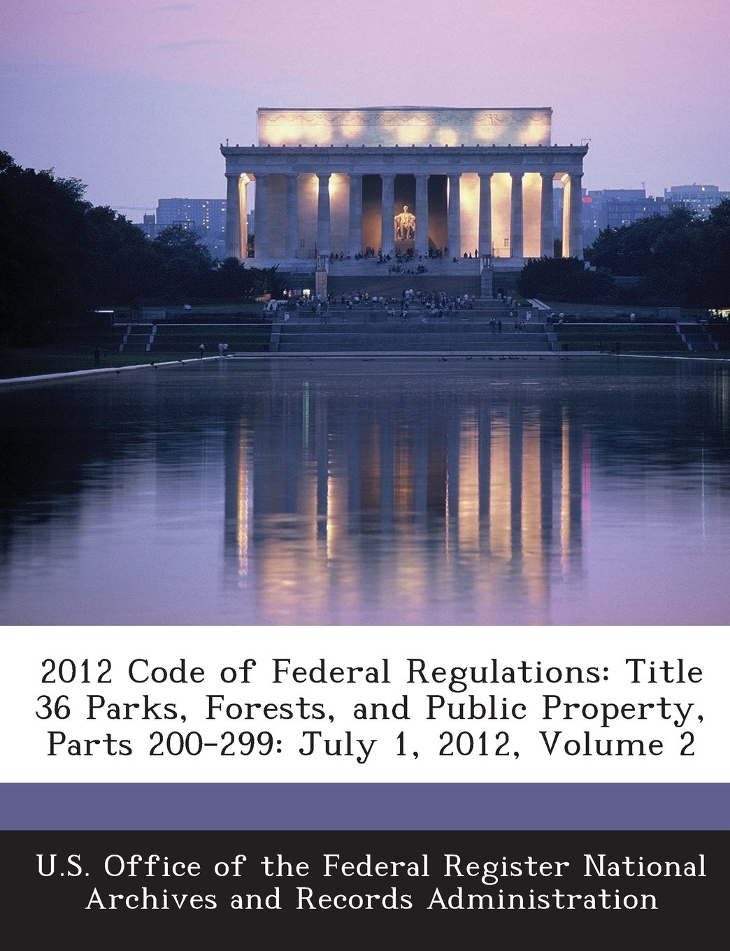 Download 2012 Code of Federal Regulations: Title 36 Parks, Forests, and Public Property, Parts 200-299: July 1, 2012, Volume 2 ebook