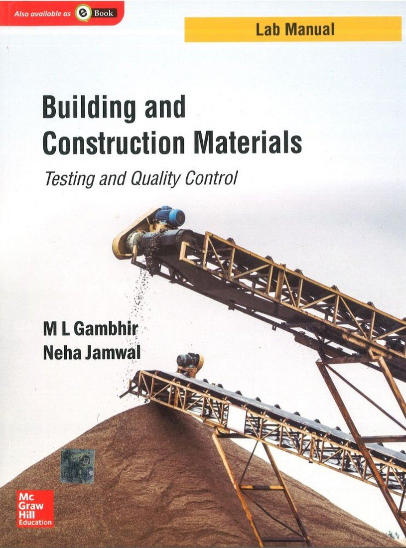 Building And Construction Materials: Testing And Quality Control (Lab Manual  Series): Neha Jamwal M L Gambhir: 9781259029660: Amazon.com: Books