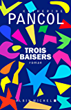 Trois baisers (A.M. ROM.FRANC) (French Edition)
