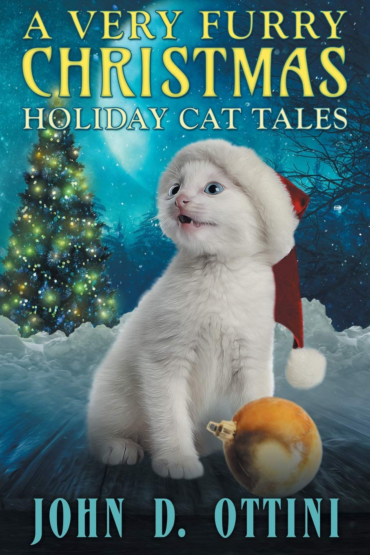amazoncom a very furry christmas holiday cat tales 9781517712785 john d ottini books - Furry Christmas
