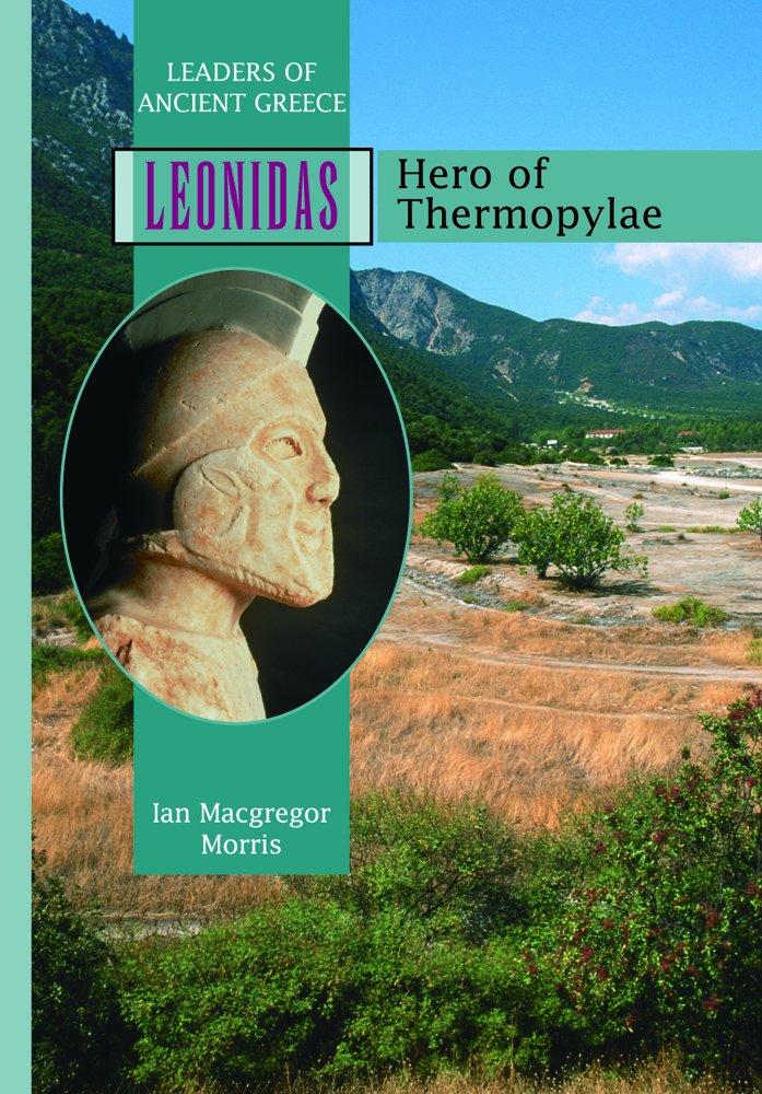 Leonidas: Hero of Thermopylae (Leaders of Ancient Greece) ebook