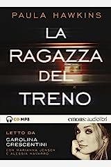 La ragazza del treno letto da Carolina Crescentini. Audiolibro. CD Audio formato MP3 Audio Cassette