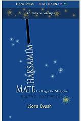 Matéhaksamim - La Baguette Magique: Direction d'étude (Technique Alexander t. 38) (French Edition) Kindle Edition