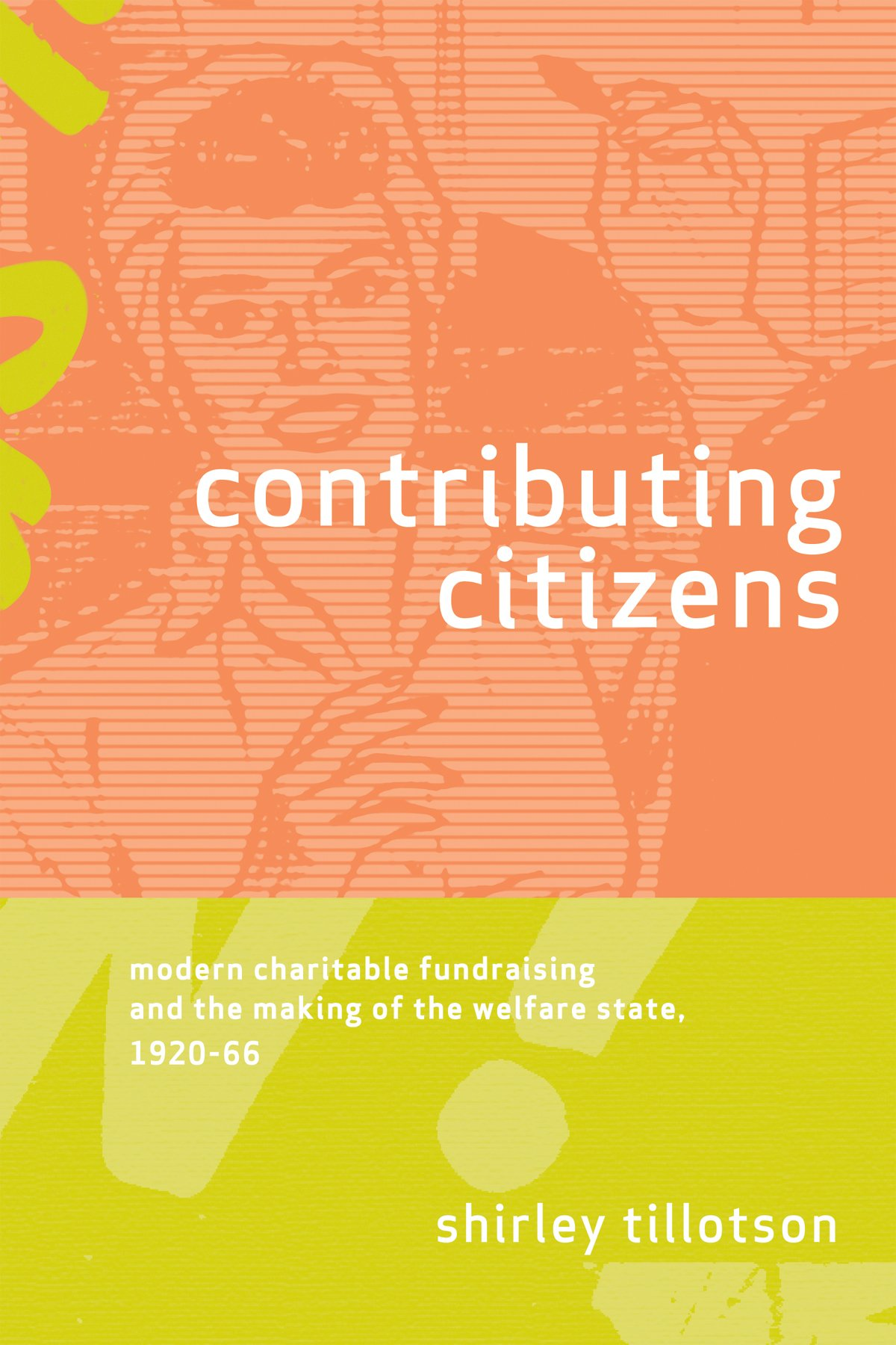 Download Contributing Citizens: Modern Charitable Fundraising and the Making of the Welfare State, 1920-66 pdf