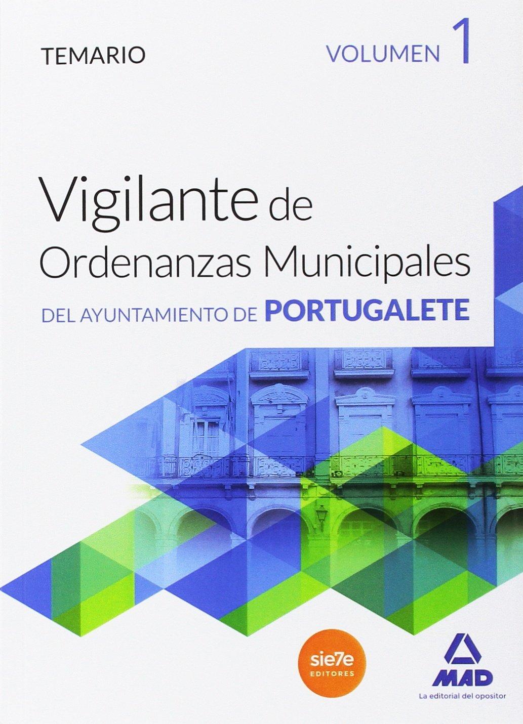 Vigilantes de ordenanzas municipales del Ayuntamiento de Portugalete. Temario, Volumen 1 ebook
