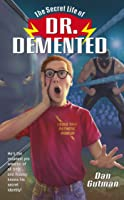 The Secret Life Of Dr. Demented (English