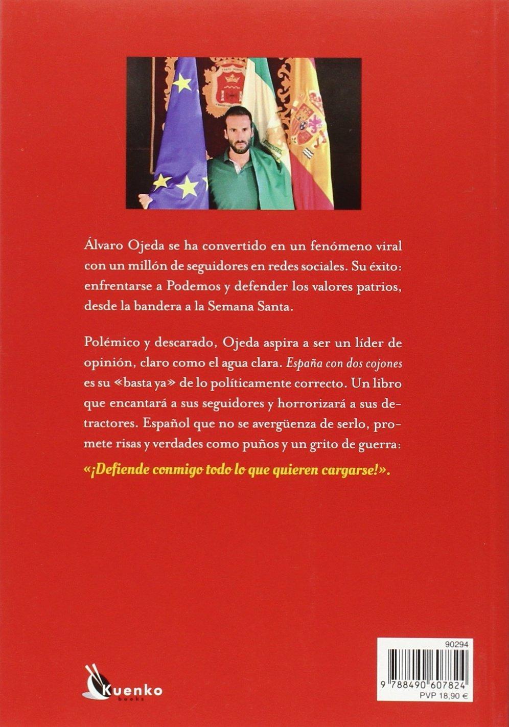 España Con Dos Cojones (Kuenko Books): Amazon.es: Ojeda Sacaluga, Álvaro, Inda Arriaga, Eduardo: Libros