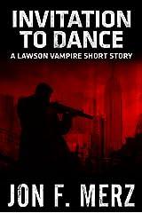 Invitation to Dance: A Lawson Vampire Story #16: A Supernatural Espionage Urban Fantasy Series (The Lawson Vampire Series) Kindle Edition