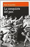 Conquista Del Pan, La