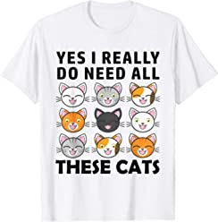 acff31351 Yes I Really Do Need All These Cats Cute Kitty Faces T-Shirt