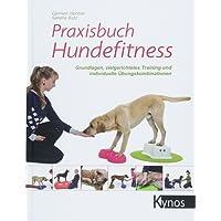 Praxisbuch Hundefitness: Grundlagen, zielgerichtetes Training und individuelle Übungskombinationen
