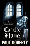 Candle Flame: A novel of Mediaeval London featuring Brother Athelstan (A Brother Athelstan Medieval Mystery)