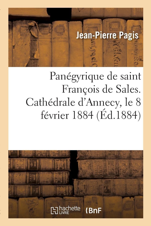 Panégyrique de Saint François de Sales. Cathédrale d'Annecy, Le 8 Février 1884 (French Edition) pdf epub