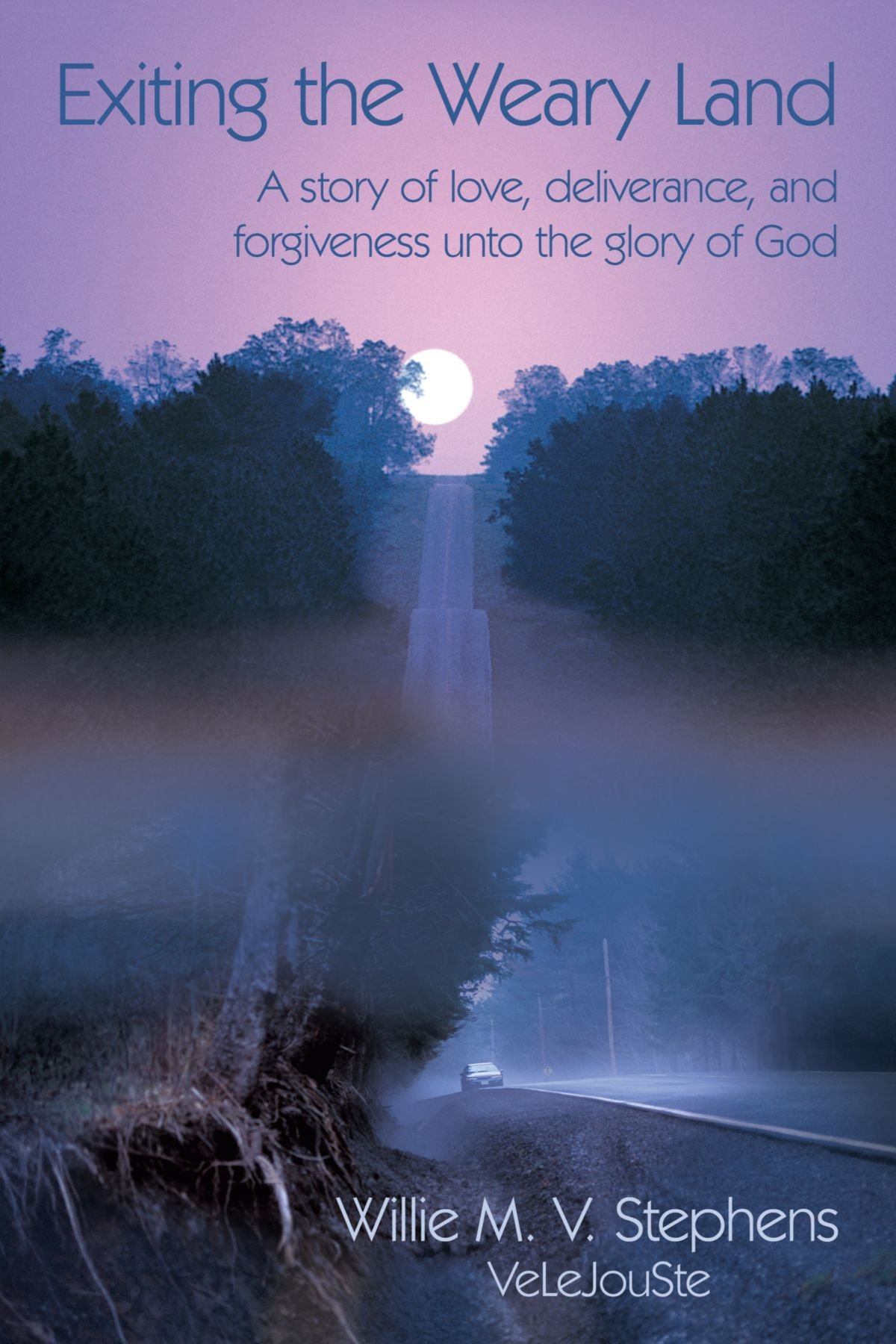 Download Exiting the Weary Land: A story of love, deliverance, and forgiveness unto the glory of God PDF