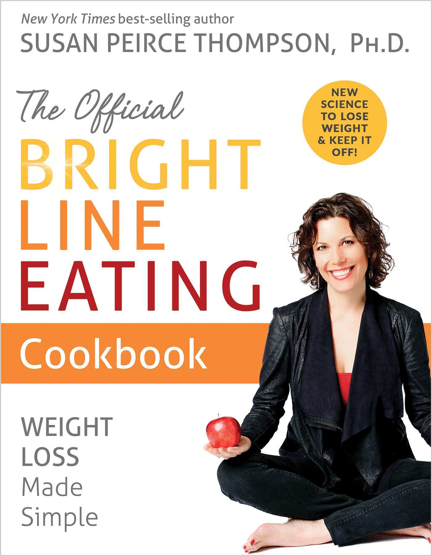 The Official Bright Line Eating Cookbook: Weight Loss Made Simple by Hay House Inc.