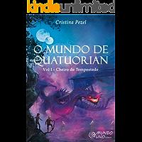 O MUNDO DE QUATUORIAN: Vol I - Cheiro de Tempestade