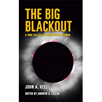 The Big Blackout: A True Tale of Ultraterrestrial Terror (English Edition)
