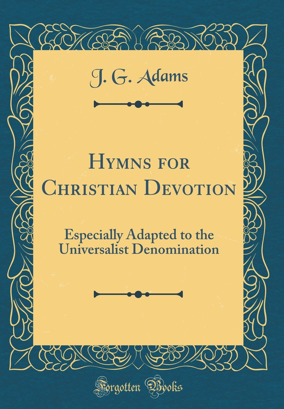 Hymns for Christian Devotion Especially Adapted to the Universalist Denomination