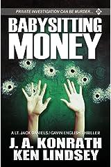 Babysitting Money: A Gavin English/LT Jack Daniels Thriller (Gavin English Thrillers Book 4) Kindle Edition