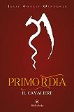 Primordia - Il cavaliere (Fantasy)