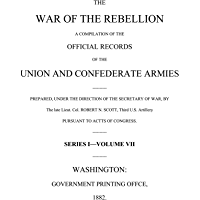 War of the Rebellion: The Official Records of the Union and Confederate Armies and Navies: Series 1 - Volume 7: Forts…
