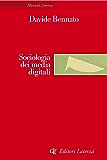 Sociologia dei media digitali: Relazioni sociali e processi comunicativi del web partecipativo (Manuali Laterza)