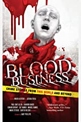 Blood Business: Crime Stories From This World And Beyond Paperback