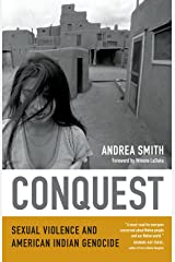Conquest: Sexual Violence and American Indian Genocide by Andrea Smith (1-Apr-2015) Paperback Paperback