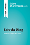 Exit the King by Eugène Ionesco (Book Analysis): Detailed Summary, Analysis and Reading Guide (BrightSummaries.com) (English Edition)