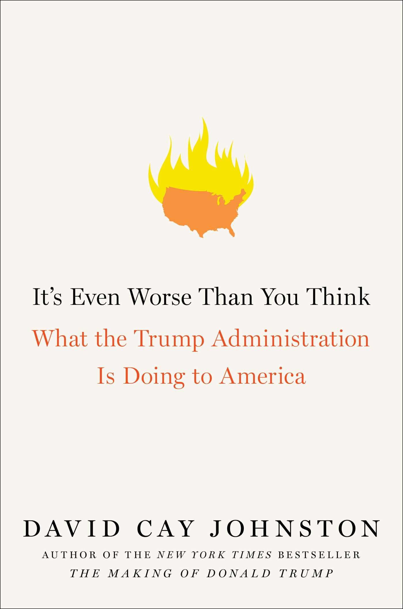 Its even worse than you think what the trump administration is its even worse than you think what the trump administration is doing to america david cay johnston 9781501174162 amazon books colourmoves