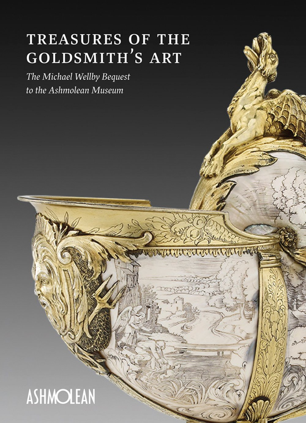 Treasures Of The Goldmith's Art  The Michael Wellby Bequest To The Ashmolean Museum