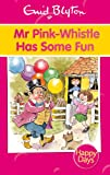 Mr Pink-Whistle Has Some Fun