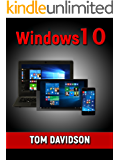Windows 10: Ultimate user guide 2017 for dummies (beginners,tips and tricks,user manual)