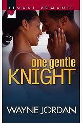 One Gentle Knight (Kimani Romance) Mass Market Paperback