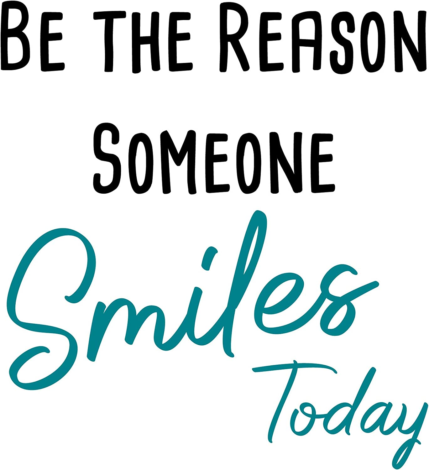 Be The Reason Someone Smiles Today-Inspirational Quotes Wall Decals-Vinyl Stickers for Bedroom Living Room School Office Home Decor