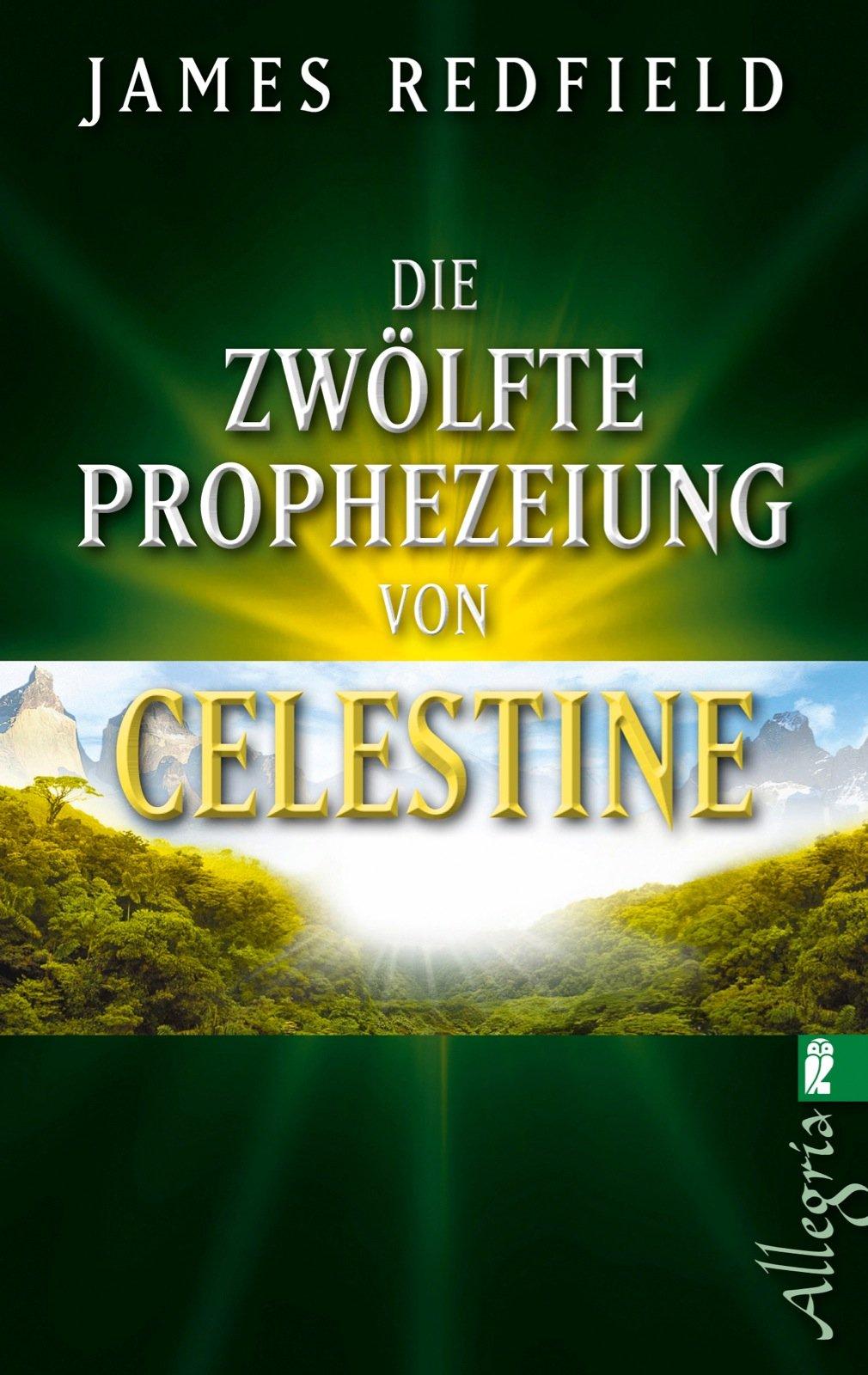 Die zwölfte Prophezeiung von Celestine: Jenseits von 2012 (Die Prophezeiungen von Celestine, Band 4) Taschenbuch – 9. November 2012 James Redfield Allegria Taschenbuch 3548745784 BODY