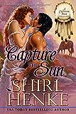 Capture the Sun (Cheyenne Series Book 3)