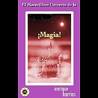 El Maravilloso Universo de la ¡Magia