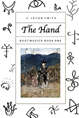 The Hand: Body Magick Book One Paperback