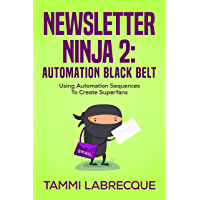 Newsletter Ninja 2: Automation Black Belt: Using Automation Sequences to Create Superfans