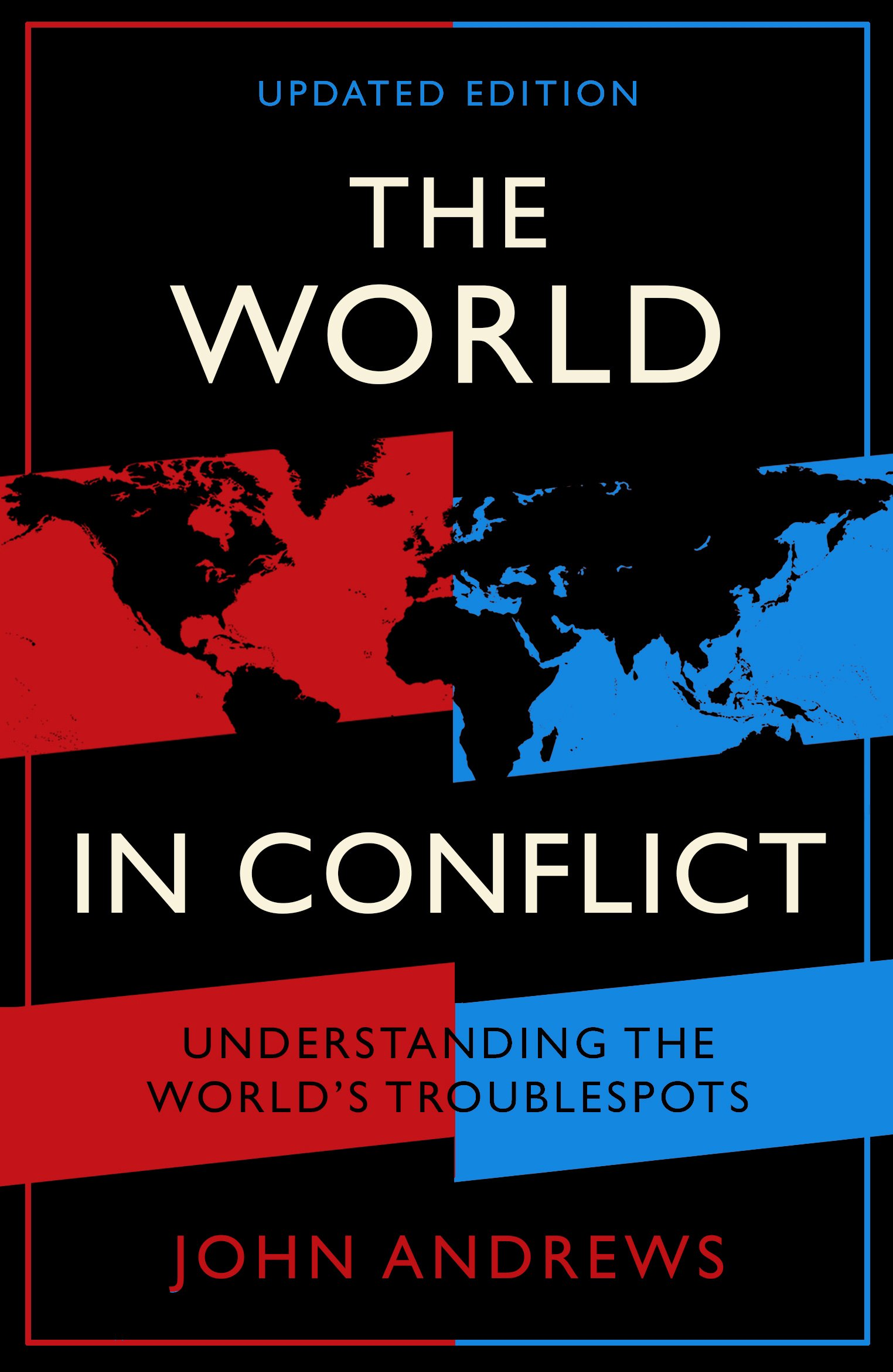 The world in conflict understanding the worlds troublespots the world in conflict understanding the worlds troublespots amazon john andrews 9781788160032 books gumiabroncs Image collections