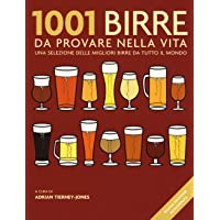 1001 birre da provare nella vita. Una selezione delle migliori birre da tutto il mondo